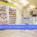 """How Much is My Pharmacy Worth?"""