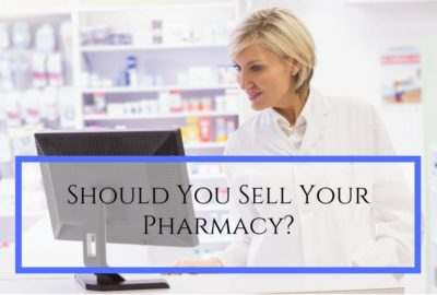 Should You Sell Your Pharmacy