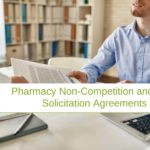 Pharmacy Non-Competition and Non-Solicitation Agreements