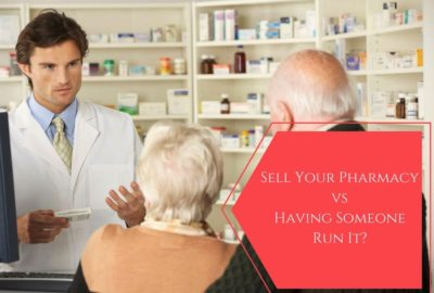 Sell Your Pharmacy (vs. Have Someone Run It)_